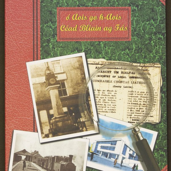 Leitrim County Council - From Age to Age: 100 Years of Growth